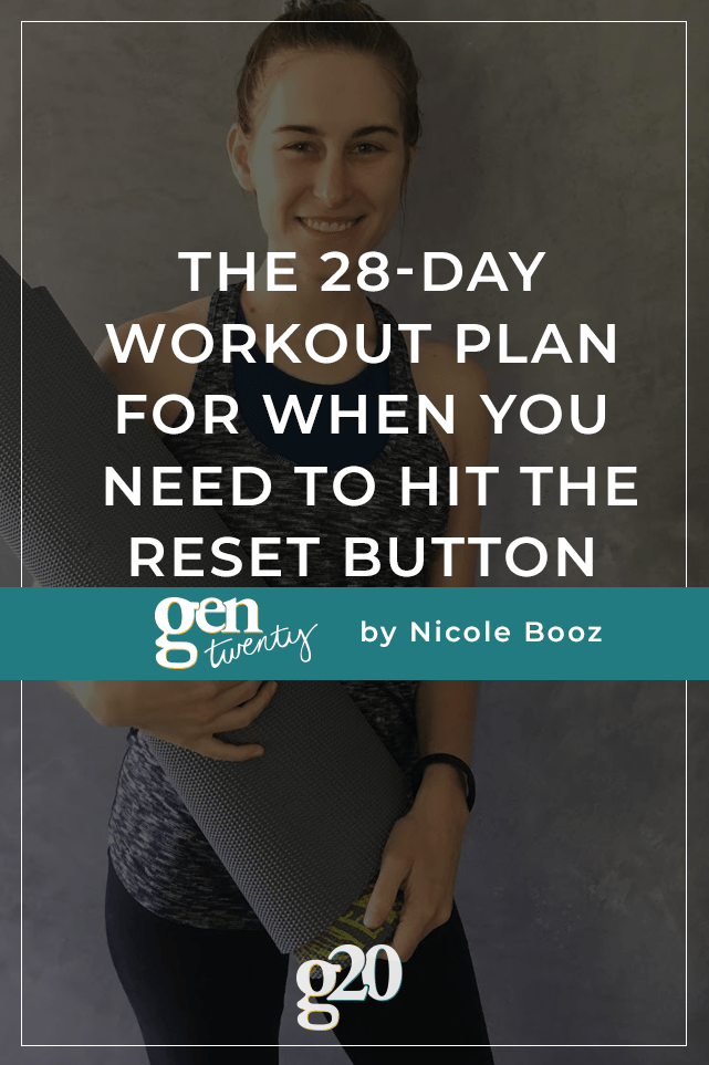 title photo: The 28-Day Workout Plan For When You Need To Hit The Reset Button
