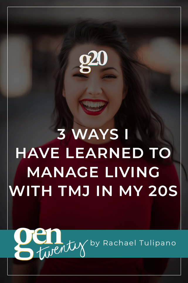 Living with tmj in my 20s