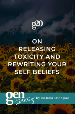 On Releasing Toxicity And Rewriting Your Self Beliefs