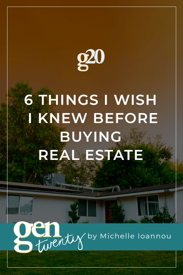 6 Things I Wish I Knew Before Buying Real Estate6 Things I Wish I Knew Before Buying Real Estate