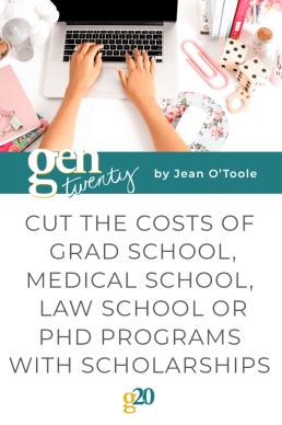 Cut the Costs of Grad School, Medical School, Law School or PhD Programs with Scholarships