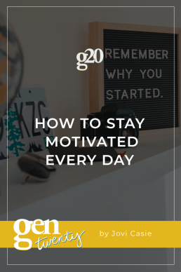 How To Stay Motivated Every Day