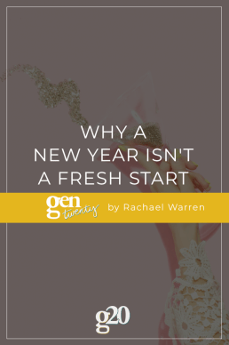 Why a New Year ISN'T a Fresh Start