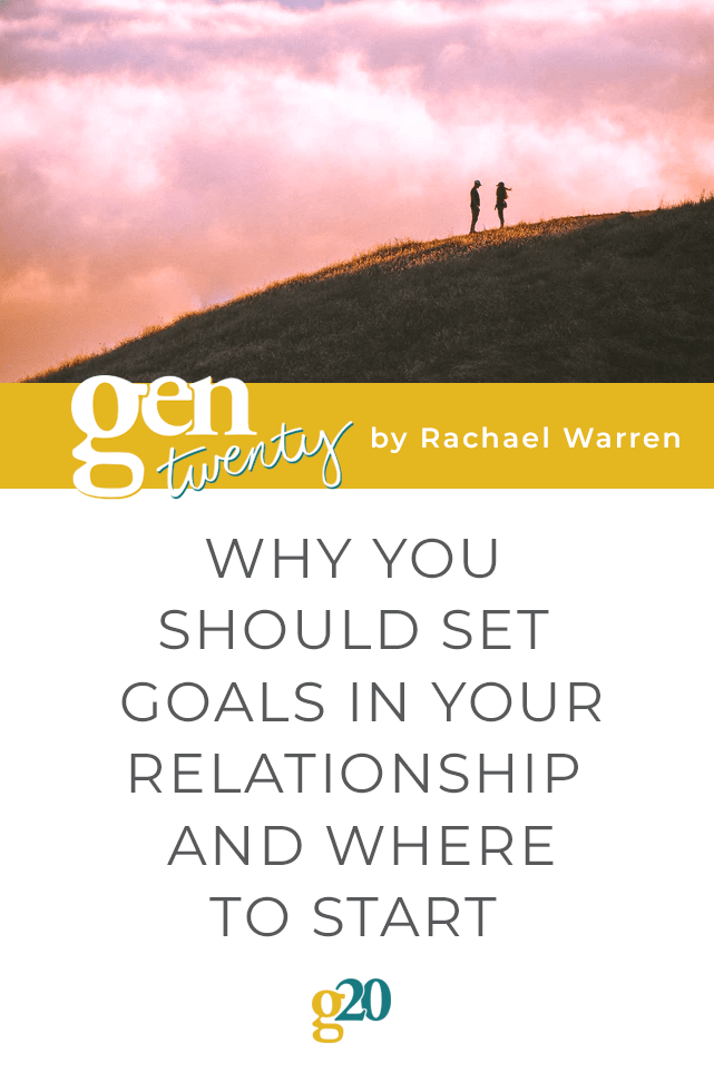 Why You Should Set Goals In Your Relationship/Marriage and Where to Start