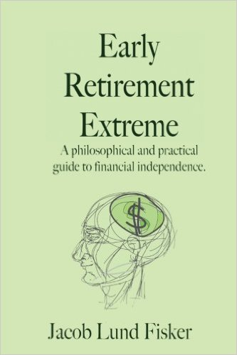 Early Retirement Extreme: A philosophical and practical guide to financial independence