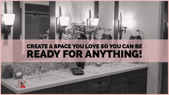 Create a Space You Love so You can Be Ready for Anything!