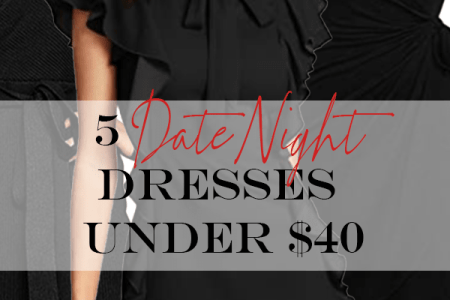5 Affordable Date Night Dresses