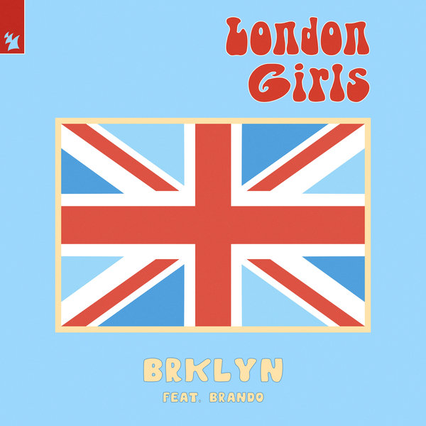 BRKLYN feat. Brando - London Girls on Traxsource