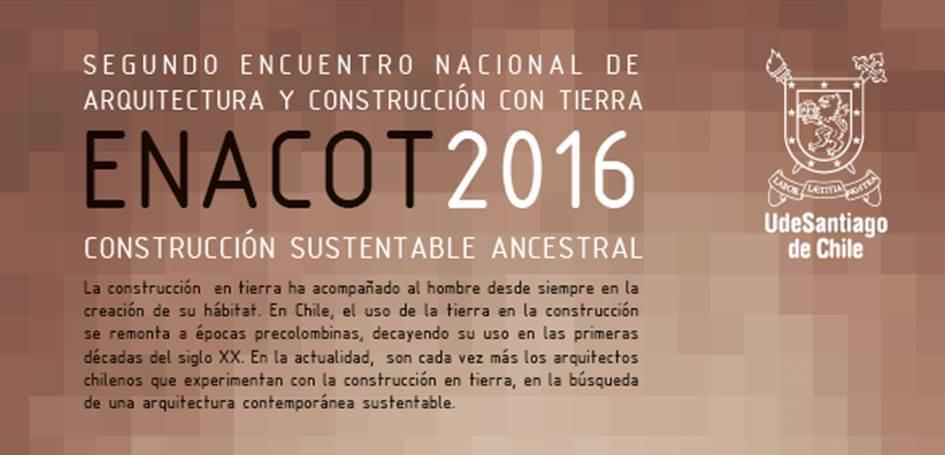 2° Encuentro Nacional de Arquitectura y Construcción en Tierra – ENACOT II / 2016