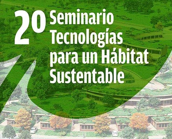 2° Seminario: Tecnologías para un hábitat sustentable