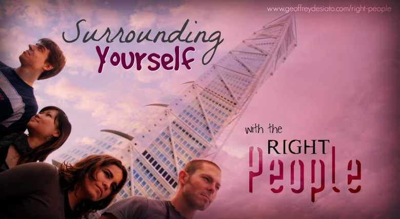 surrounding yourself with the right people