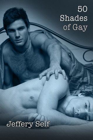 Book 183: 50 Shades of Gay - Jeffery Self