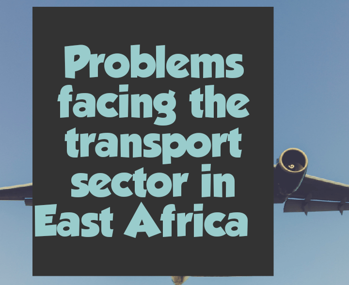 Problems facing the transport sector in East Africa