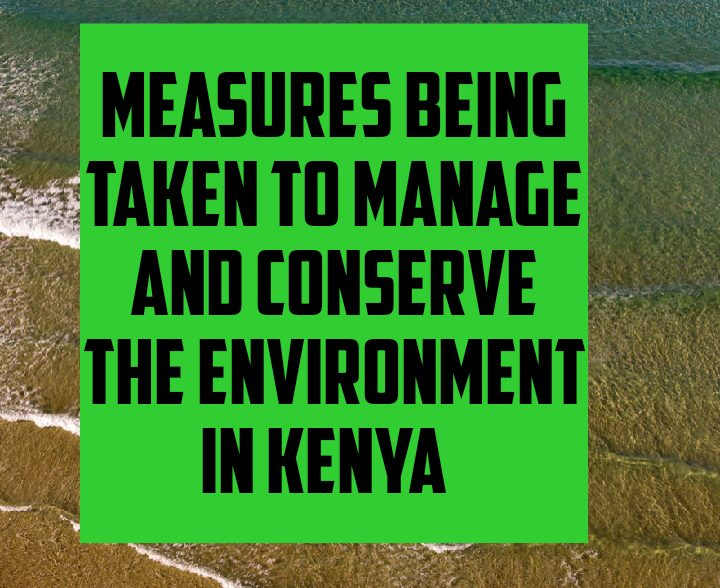 Measures to manage and conserve environment in kenya