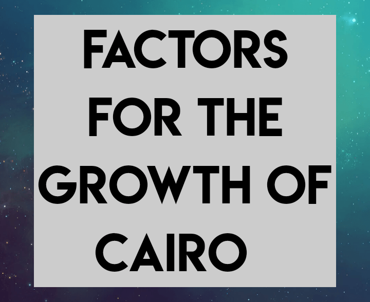 Factors for growth of cairo