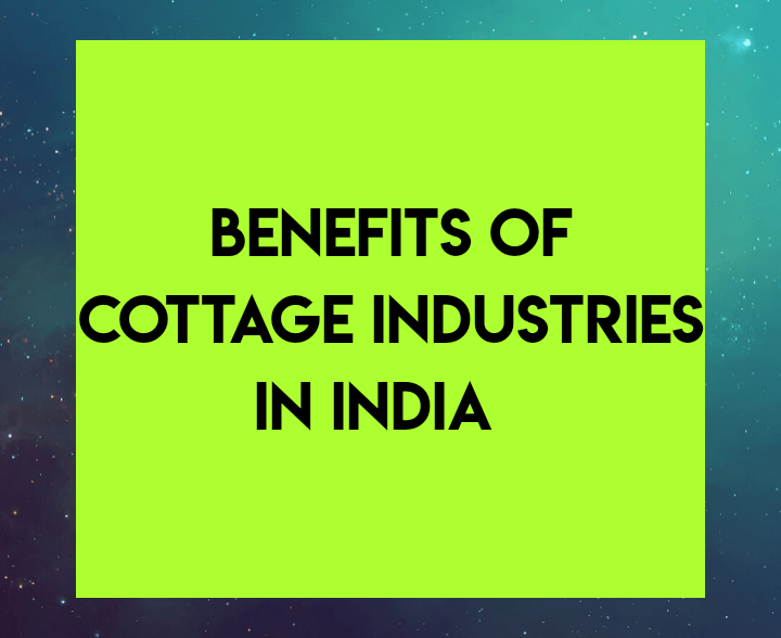 Benefits of cottage industries in India