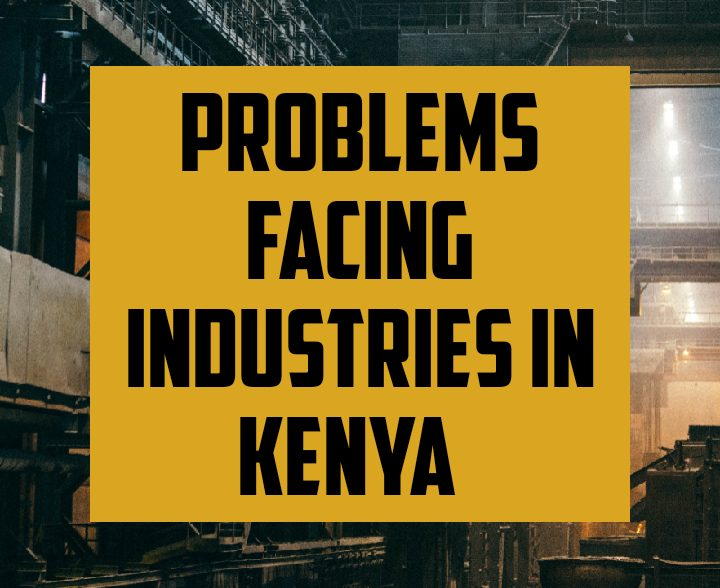 Problems facing industries in Kenya