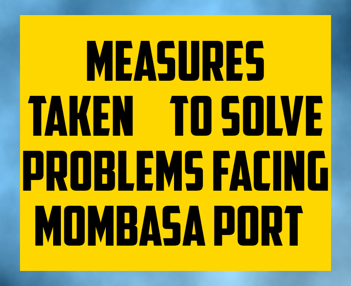 Measures taken to solve problems facing Mombasa port