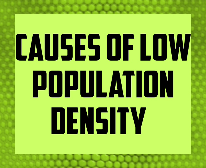 Causes of low population density