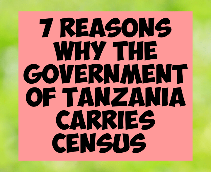 7 reasons why the government of Tanzania carries census