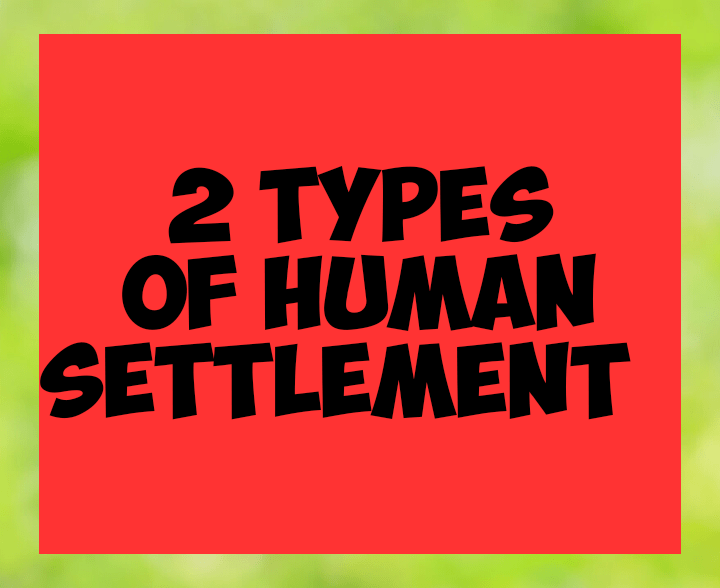 2 types of human settlement