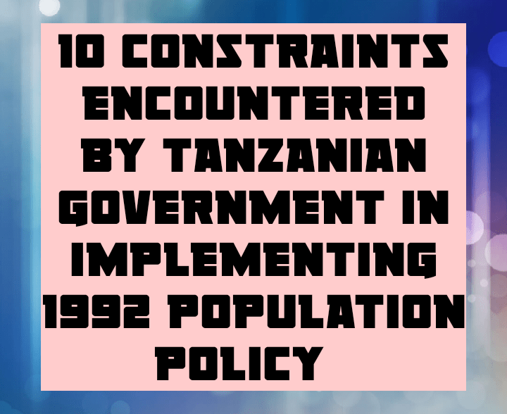 10 constraints encountered by tanzanian government in implementing 1992 population policy