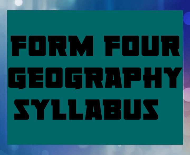 Form four geography syllabus