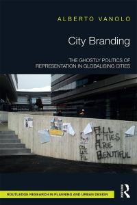 City branding: the ghostly politics of representation in globalising cities