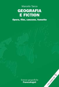 Geografia e fiction. Opera, film, canzone, fumetto