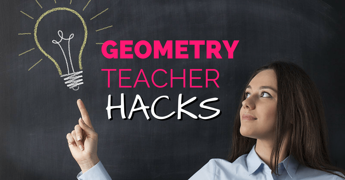 3 Ways to Make Your Life Easier as a Geometry Teacher Without More Geometry Worksheets