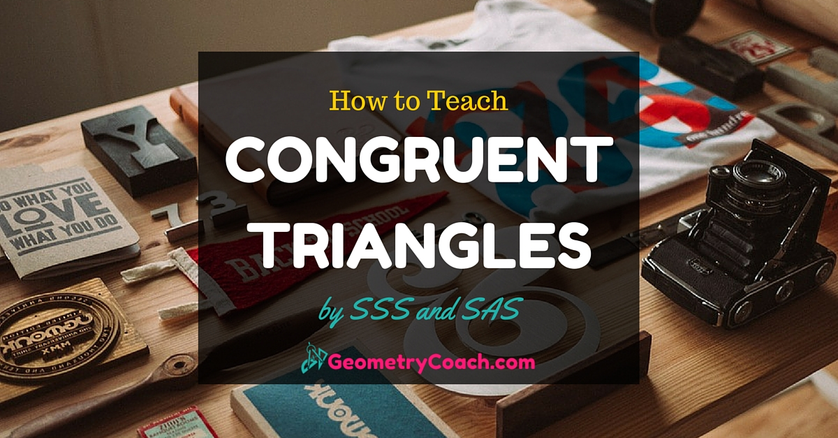 Triangle Congruence by SSS and SAS
