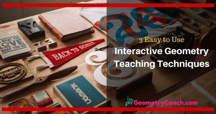 Interactive Geometry Teaching Techniques