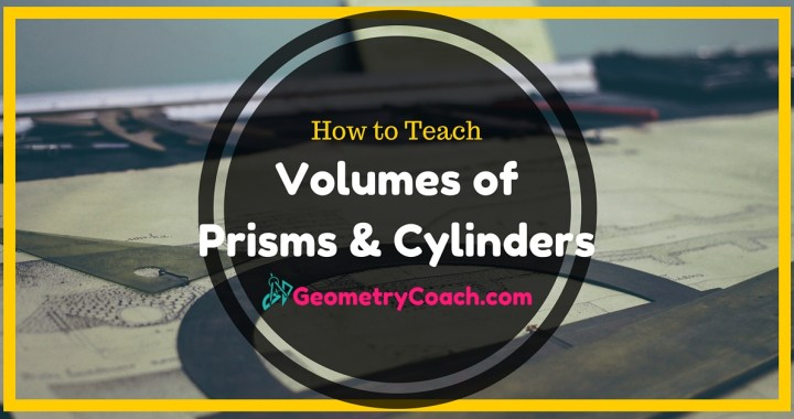 Volumes of Prisms and Cylinders - Geometry Lesson Plan