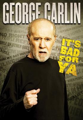 US-poster-George_Carlin_Its_Bad_For_Ya-00