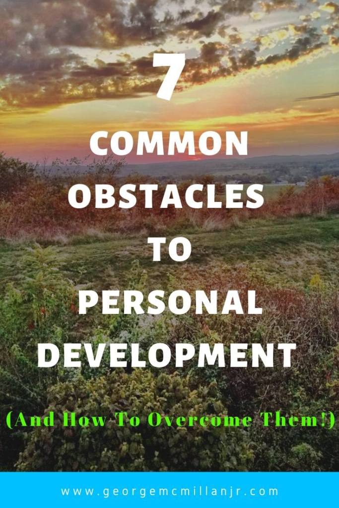 A pinnable image for a blog post. 7 Common Personal Development Obstacles (And How To Overcome Them!)