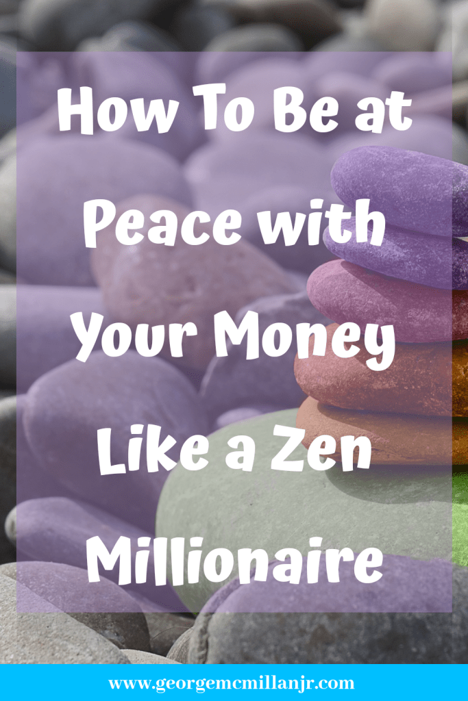 A Pinterest image that says How to Be at Peace with Your Money Like a Zen Millionaire.