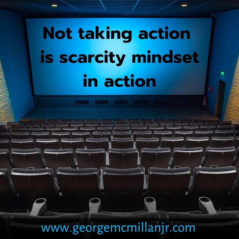A blog post quote image of an empty movie theatre with a message on the screen that says Not taking action is scarcity mindset in action.