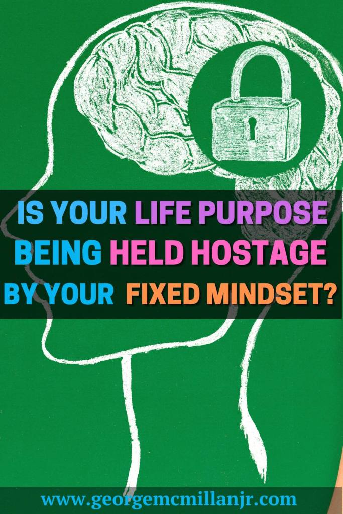 A green and white pinterest pin image of a head with its brain locked closed, with a title that says, Is Your Life Purpose Being Held Hostage By Your Fixed Mindset?