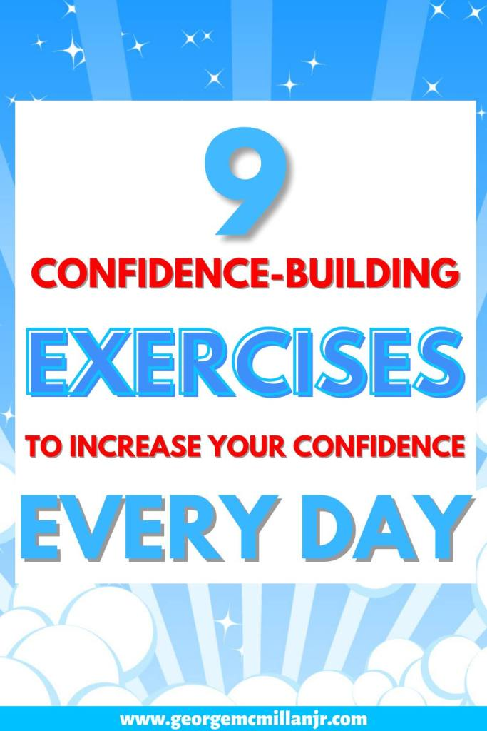 A blue, red, and white Pinterest image for the article, 9 Powerful Confidence-Building Exercises To Increase Your Confidence Every Day.