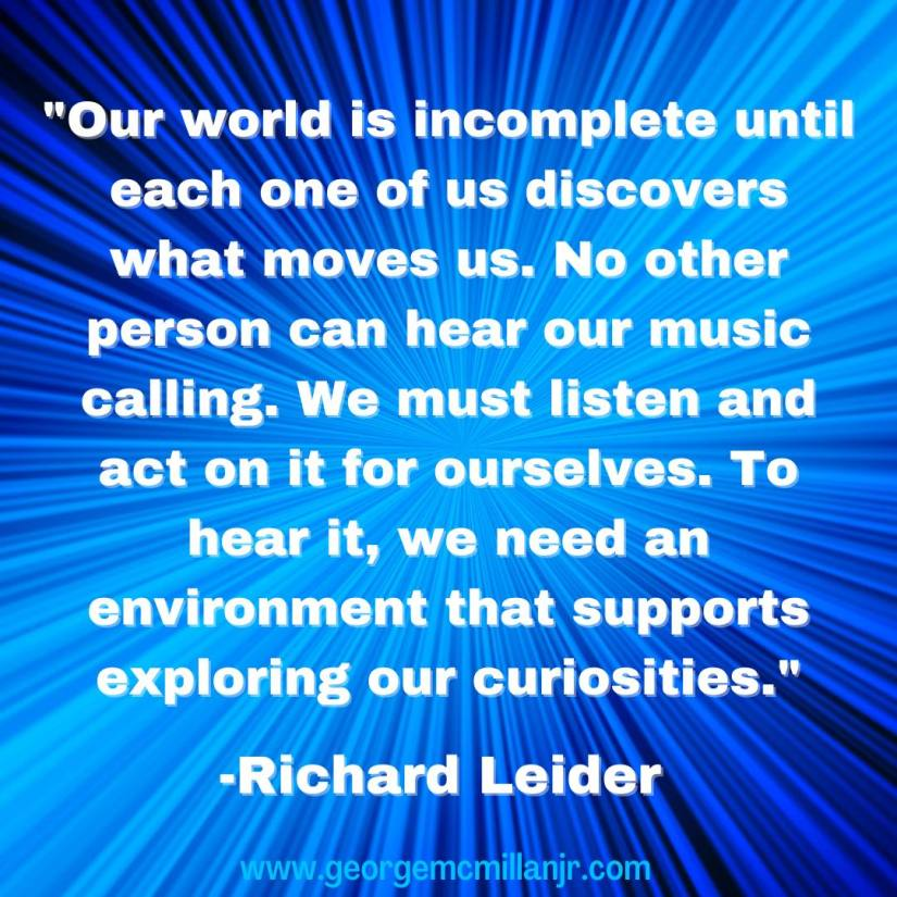 A blue picture quote about exploring our curiosities to find our passions, by Richard Leider.