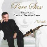 Pure Sax 11 Dream, Baby Dream