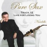 Pure Sax 12 Live for Loving You