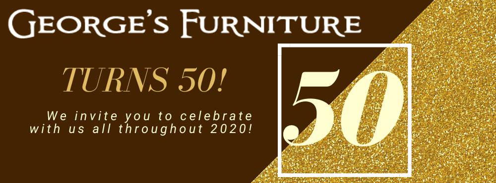 2020 is George's Furniture's 50th Anniversary!