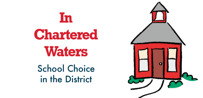 In Chartered Waters: School Choice in the District