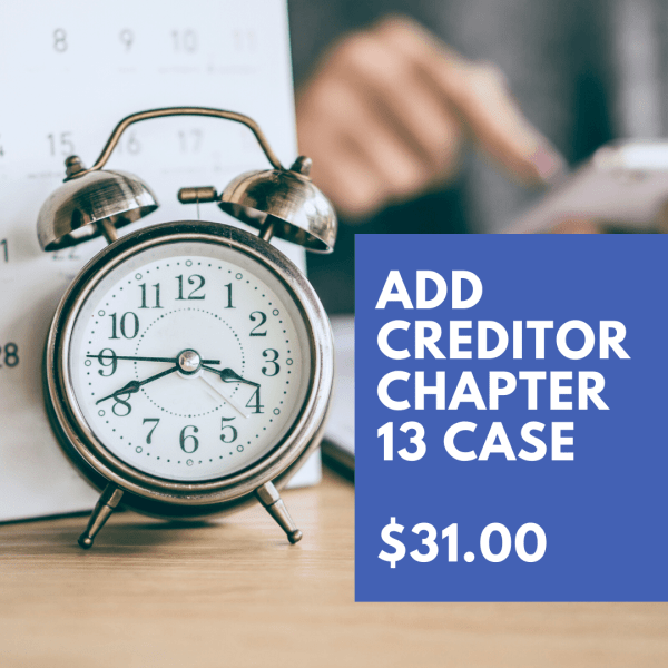 adding a creditor to your case