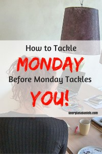 How to Tackle Monday Before Monday Tackles You