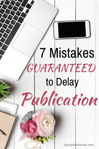 If you're having a hard time getting published, you may be committing one of these 7 mistakes that are guaranteed to delay publication.