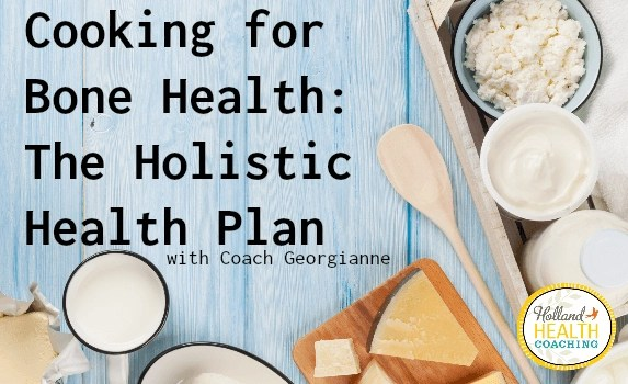 Cooking for Bone Health and Aging | Holland Health Coaching