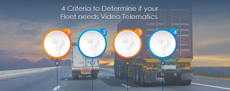 4-Criteria-to-Determine-if-your-Fleet-needs-Video-Telematics