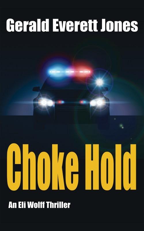 Choke Hold: An Eli Wolff Thriller